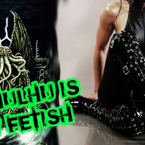 Cthulhu Is My Fetish