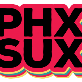 Announcing PHX SUX, Our 'Fuck You I Love You Phoenix' Art Show, Plus de'Lunula Screeners #4!